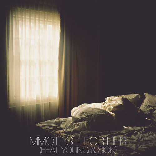 Mmoths ft. Young & Sick - 'For Her'