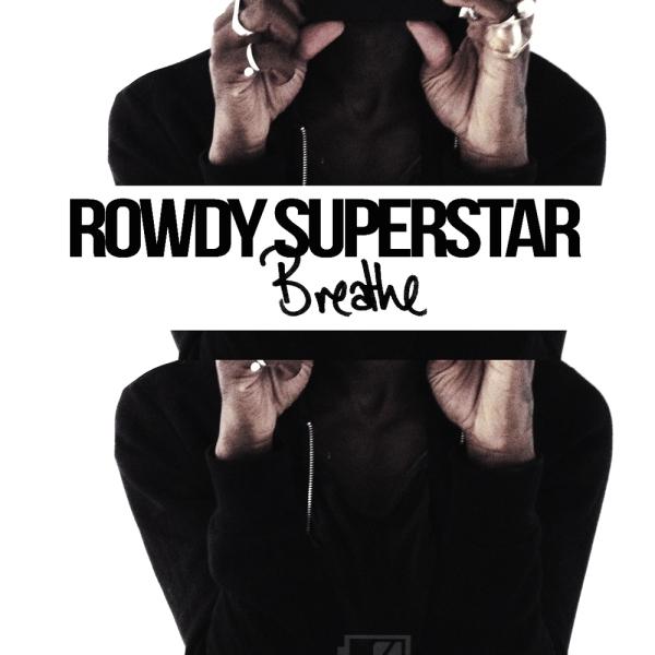 Rowdy_Superstar_Breathe
